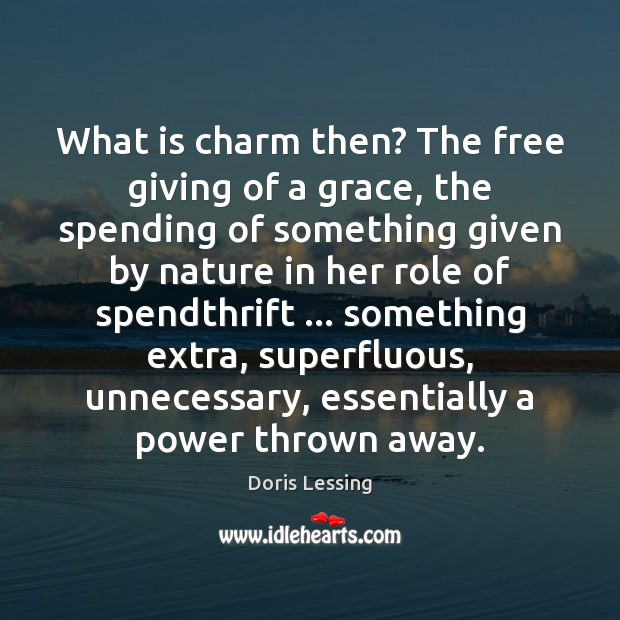 Image, What is charm then? The free giving of a grace, the spending