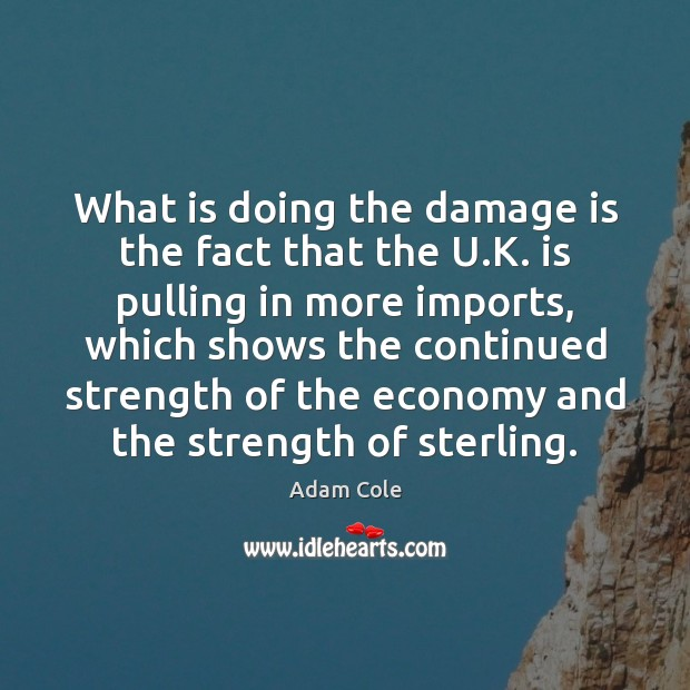 Image, What is doing the damage is the fact that the U.K.