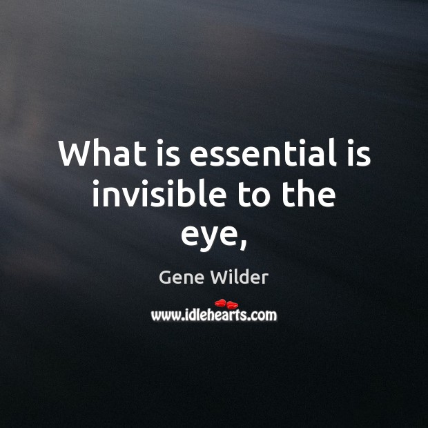 Image, What is essential is invisible to the eye,