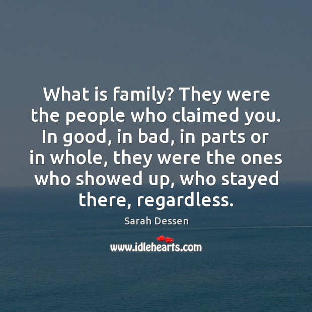 What is family? They were the people who claimed you. In good, Image