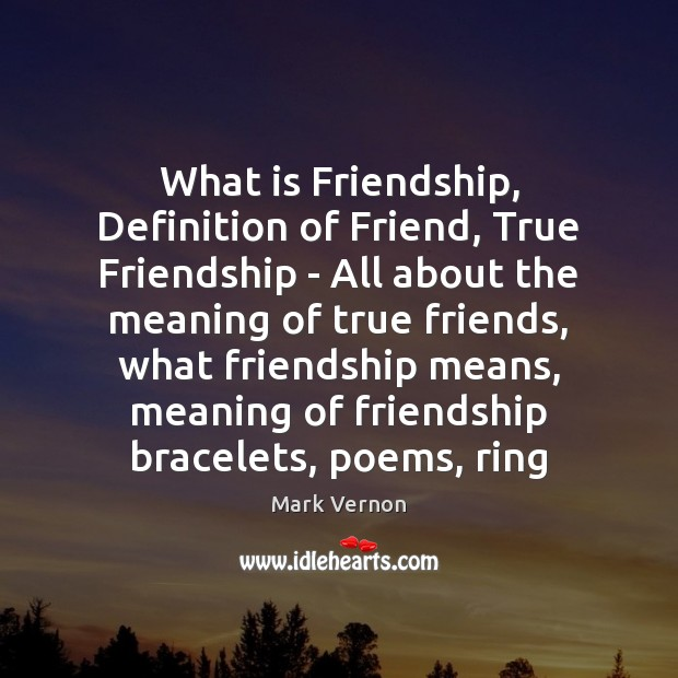friendship definition End the friendship it's difficult to end a friendship, says figley it's difficult to end a friendship, says figley breaking up with anyone, whether it's a spouse, love relationship, or a.