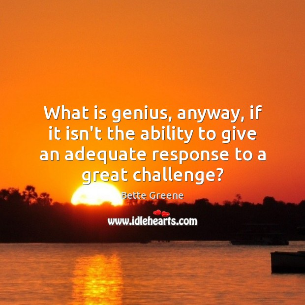 Image, What is genius, anyway, if it isn't the ability to give an