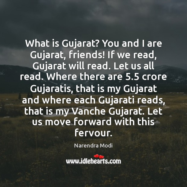 Image, What is Gujarat? You and I are Gujarat, friends! If we read,