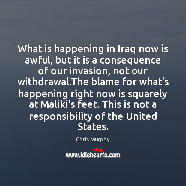 What is happening in Iraq now is awful, but it is a Image