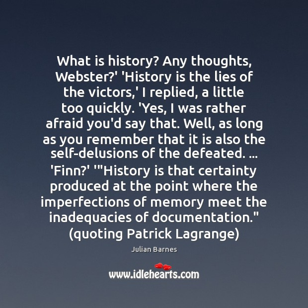What is history? Any thoughts, Webster?' 'History is the lies of Image