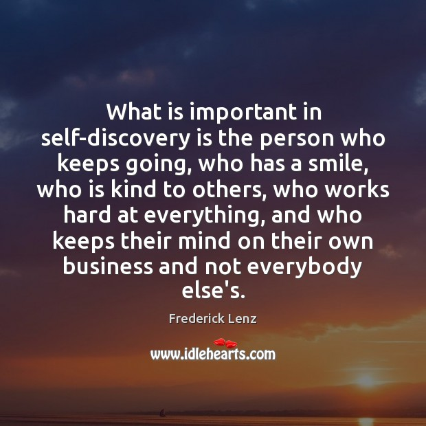 What is important in self-discovery is the person who keeps going, who Frederick Lenz Picture Quote