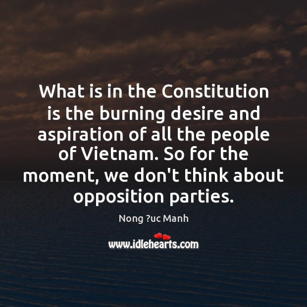 What is in the Constitution is the burning desire and aspiration of Image