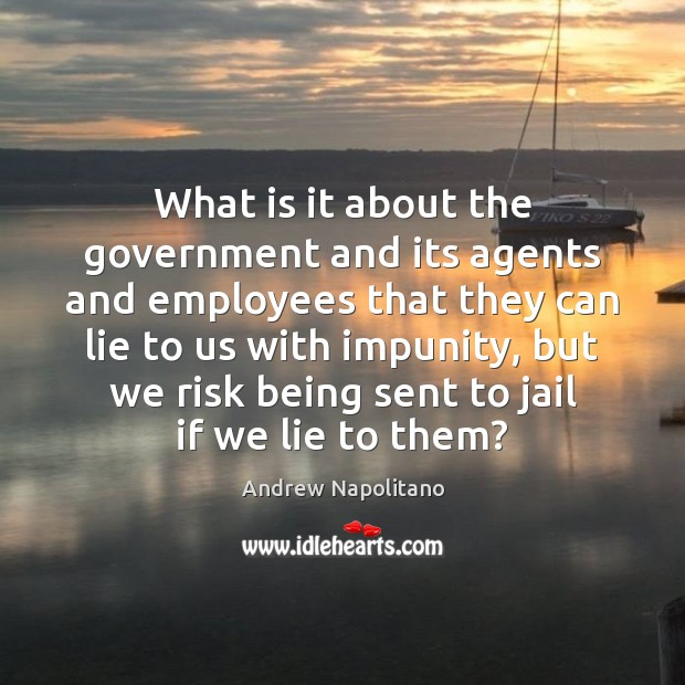 Image, What is it about the government and its agents and employees that