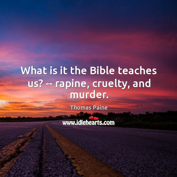 Image, What is it the Bible teaches us? — rapine, cruelty, and murder.
