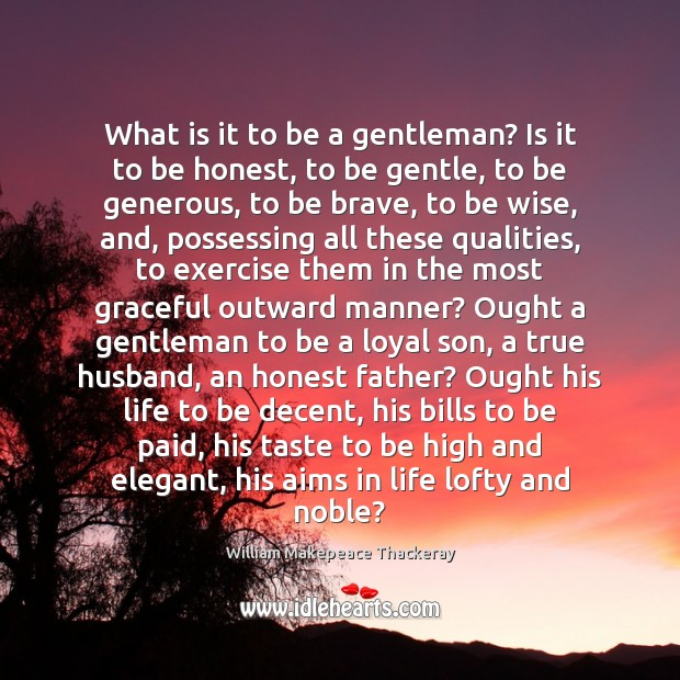 What is it to be a gentleman? Is it to be honest, Image