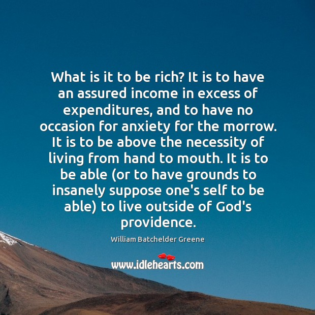 What is it to be rich? It is to have an assured Image