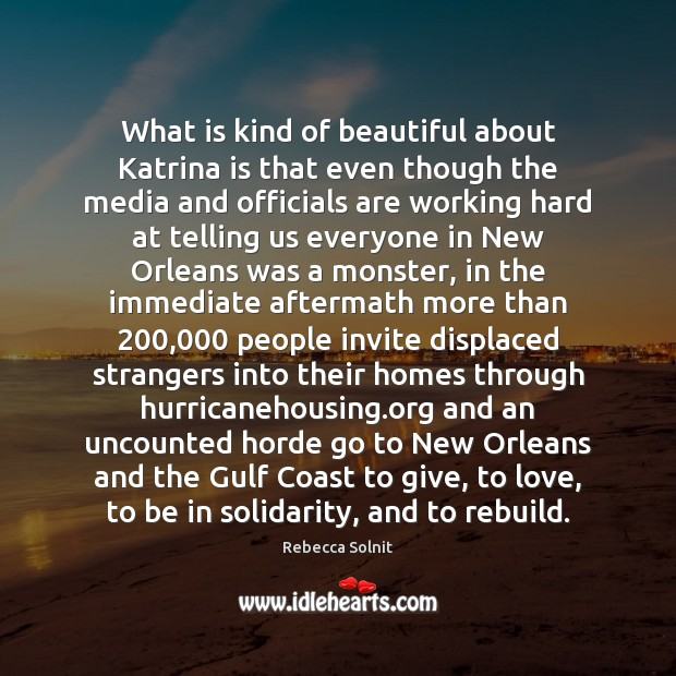 Image, What is kind of beautiful about Katrina is that even though the