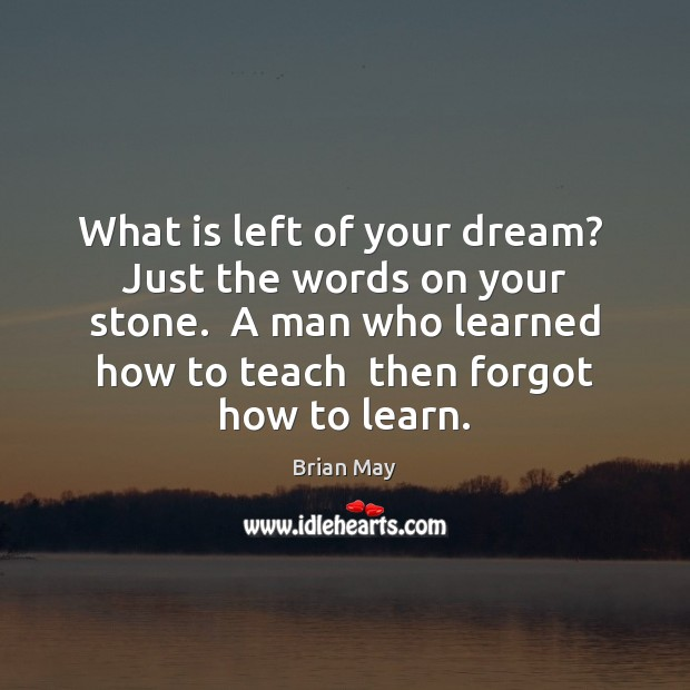 Image, What is left of your dream?  Just the words on your stone.
