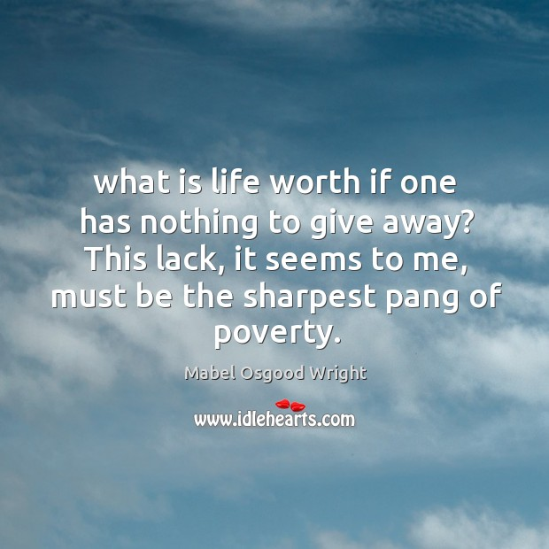 What is life worth if one has nothing to give away? This Image