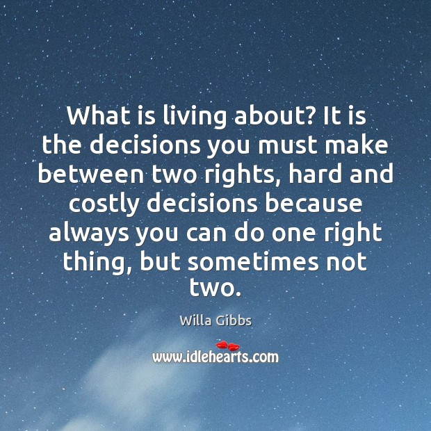 Image, What is living about? It is the decisions you must make between