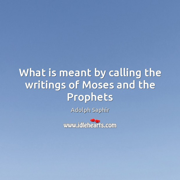 Image, What is meant by calling the writings of Moses and the Prophets