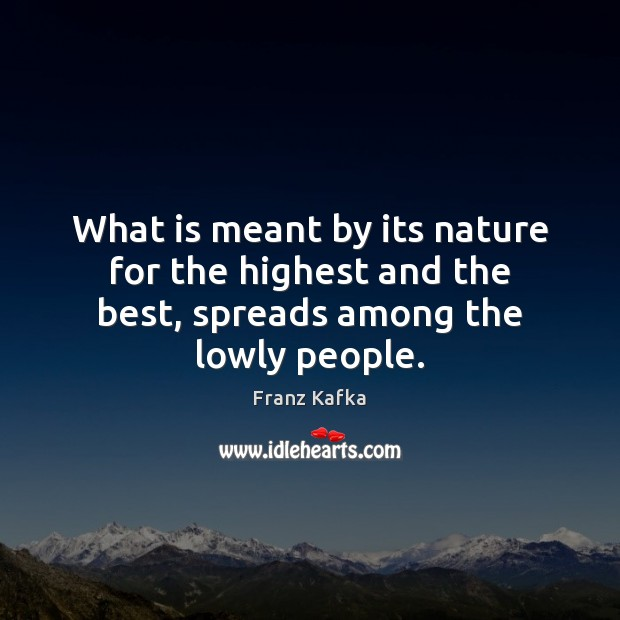 Image, What is meant by its nature for the highest and the best, spreads among the lowly people.