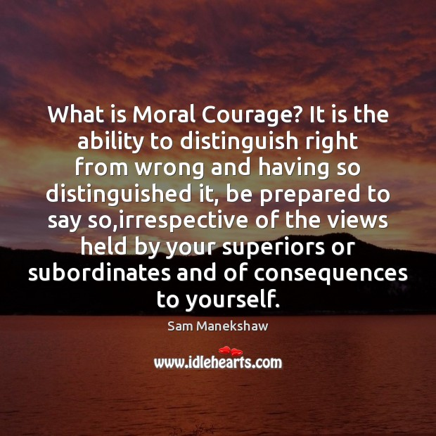 What is Moral Courage? It is the ability to distinguish right from Image