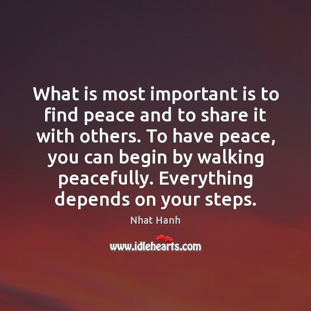 Image, What is most important is to find peace and to share it