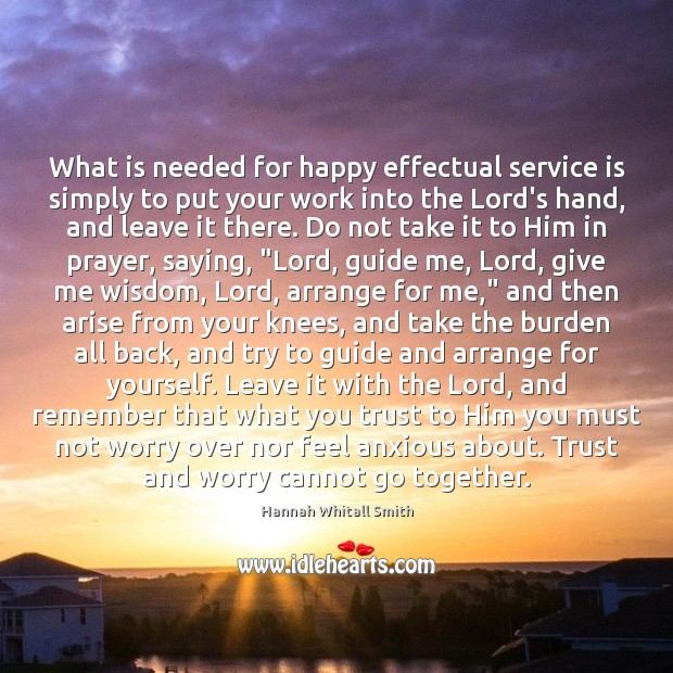 Image, What is needed for happy effectual service is simply to put your