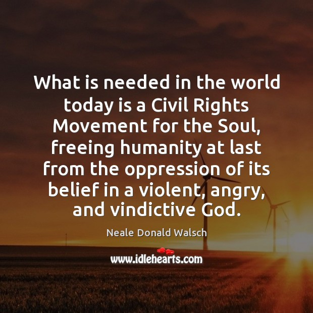 Image, What is needed in the world today is a Civil Rights Movement