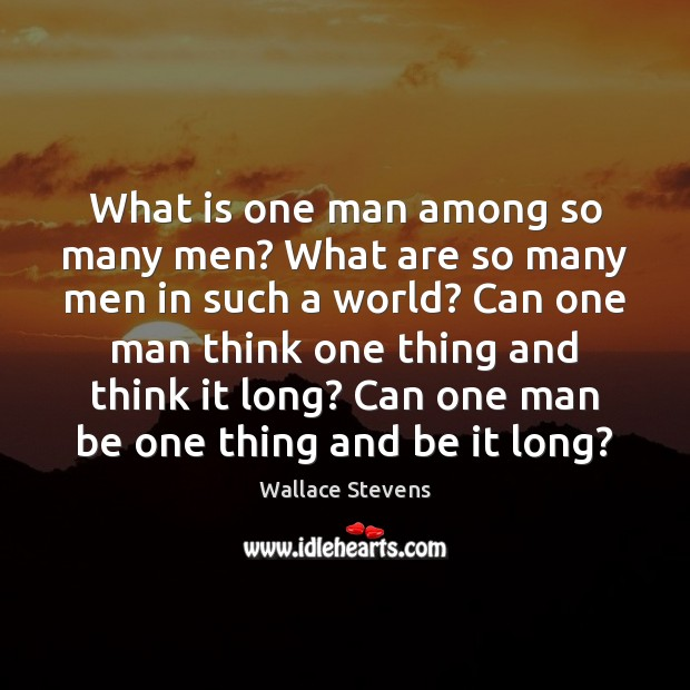 Image, What is one man among so many men? What are so many