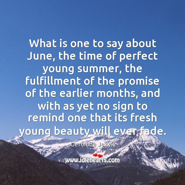 What is one to say about June, the time of perfect young Image