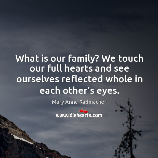 What is our family? We touch our full hearts and see ourselves Image