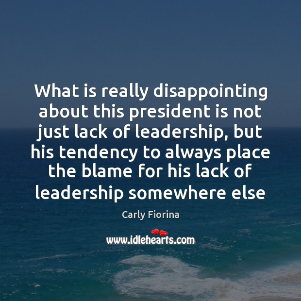 What is really disappointing about this president is not just lack of Image