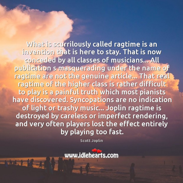 What is scurrilously called ragtime is an invention that is here to Image