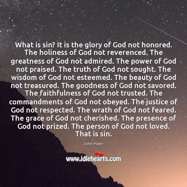 What is sin? It is the glory of God not honored. The Image