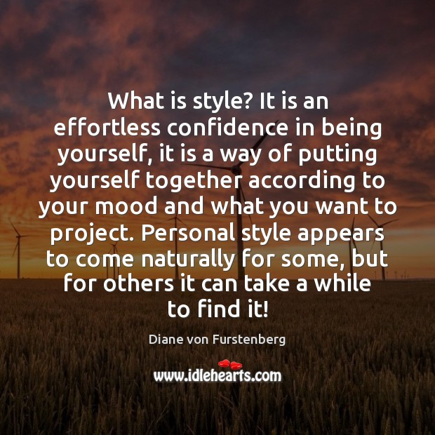 What is style? It is an effortless confidence in being yourself, it Image