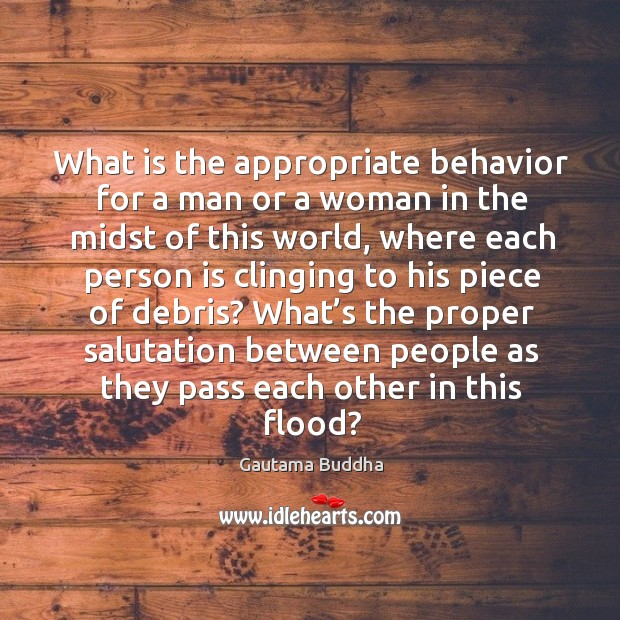 Image, What is the appropriate behavior for a man or a woman in the midst of this world