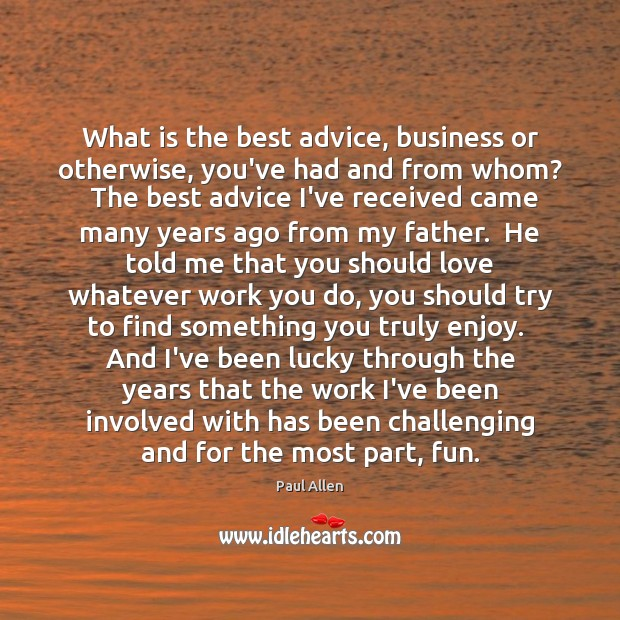 What is the best advice, business or otherwise, you've had and from Image
