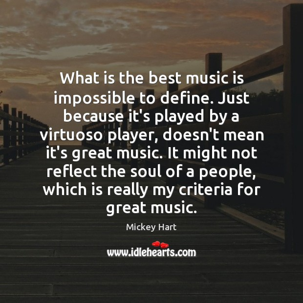 What is the best music is impossible to define. Just because it's Image