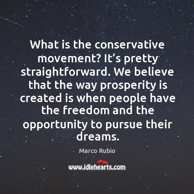 What is the conservative movement? it's pretty straightforward. We believe that the way prosperity is Image
