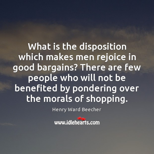 What is the disposition which makes men rejoice in good bargains? There Image