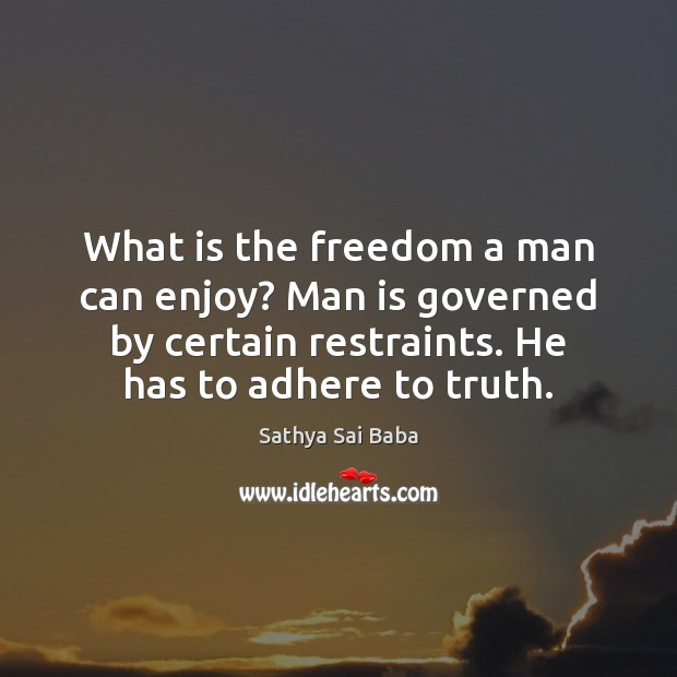 What is the freedom a man can enjoy? Man is governed by Image