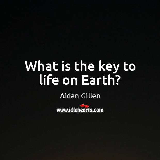 Image, What is the key to life on Earth?