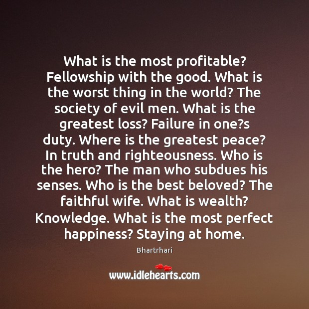 What is the most profitable? Fellowship with the good. What is the Faithful Quotes Image