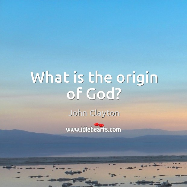 What is the origin of God? Image