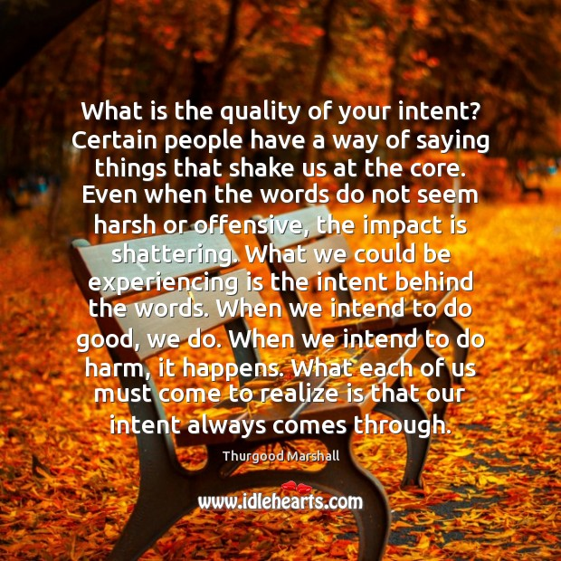 What is the quality of your intent? Certain people have a way Image