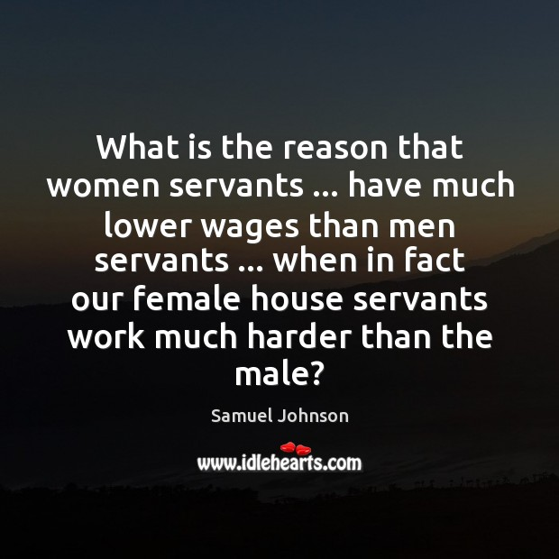 Image, What is the reason that women servants … have much lower wages than