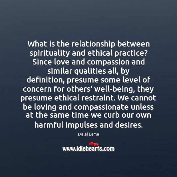 Image, What is the relationship between spirituality and ethical practice? Since love and