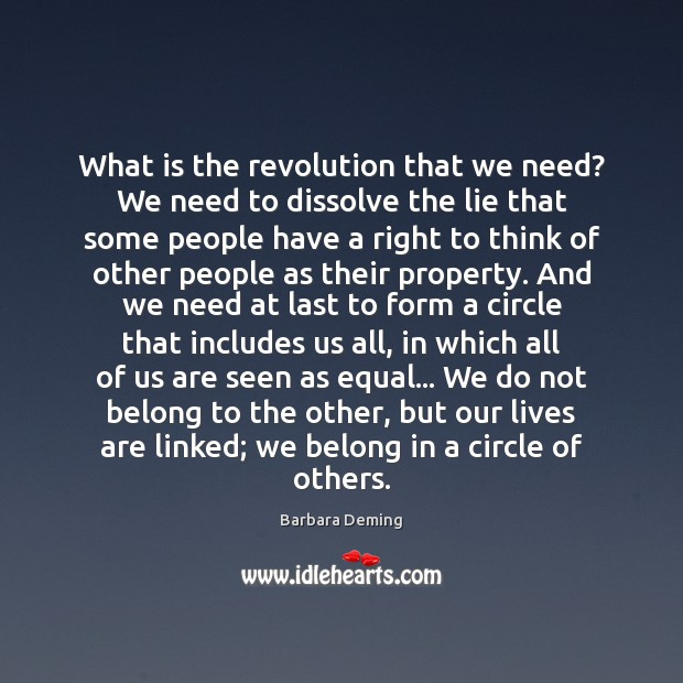 What is the revolution that we need? We need to dissolve the Image