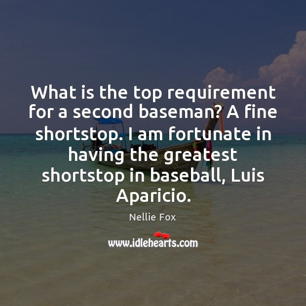 Image, What is the top requirement for a second baseman? A fine shortstop.