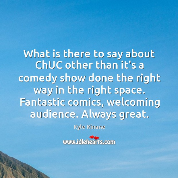 Image, What is there to say about ChUC other than it's a comedy