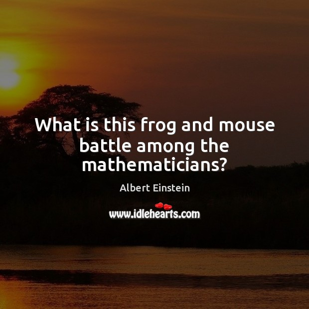 Image, What is this frog and mouse battle among the mathematicians?