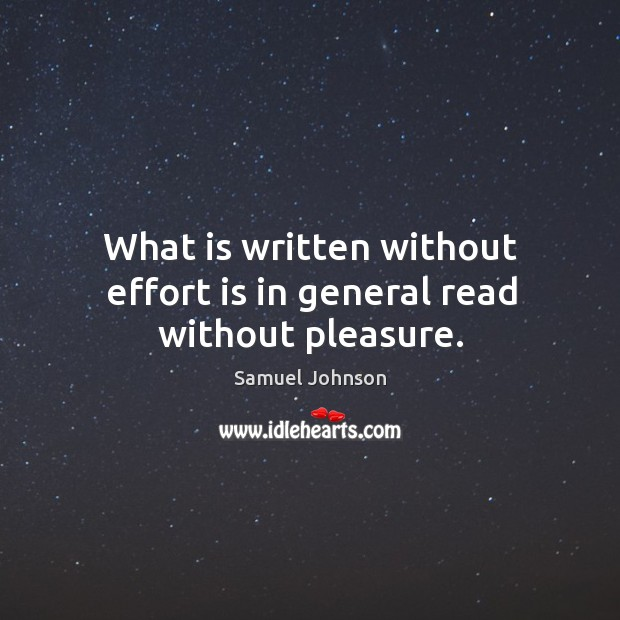 Image, What is written without effort is in general read without pleasure.