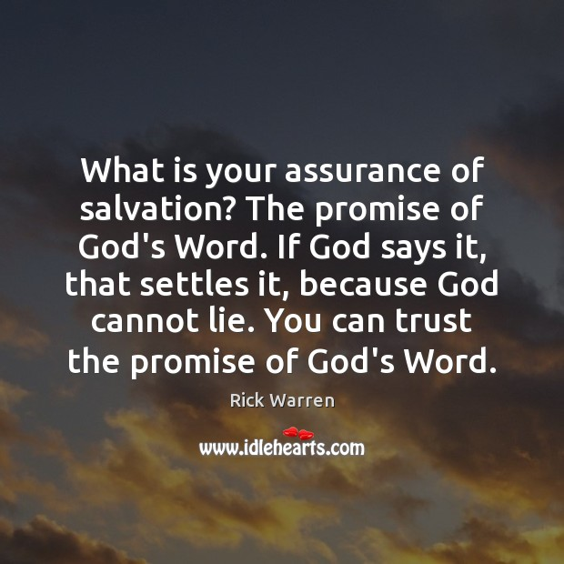 What is your assurance of salvation? The promise of God's Word. If Image